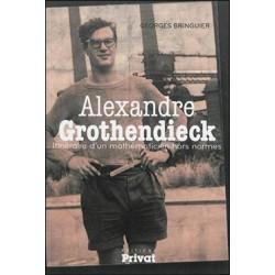 L'histoire incroyable d'Alexandre Grothendieck