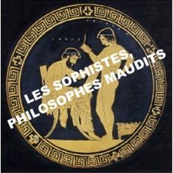 Les Sophistes, philosophes maudits de l'Antiquité