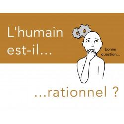 HOMO IRRATIONALIS, L'IRRATIONALITÉ DE L'HOMME